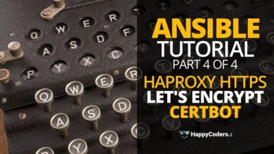 Ansible tutorial: setting up HAProxy, HTTPS, Let's Encrypt, Certbot with Ansible - feature image