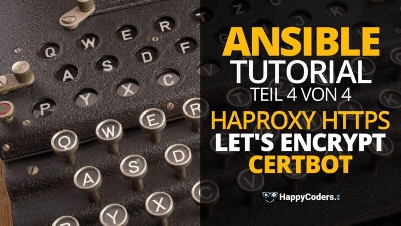 Ansible-Tutorial: Setup von HAProxy, HTTPS, Let's Encrypt, Certbot mit Ansible - Feature-Bild