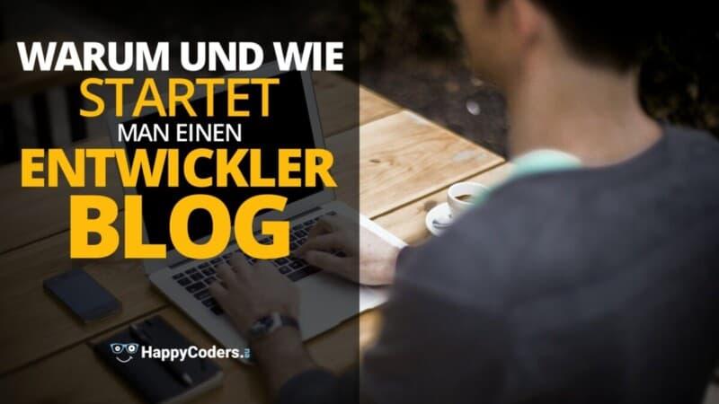 Warum und wie startet man einen Entwickler-Blog - Feature-Bild