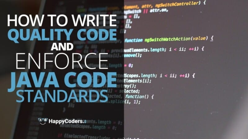 How to write quality code and enforce Java code standards - feature image