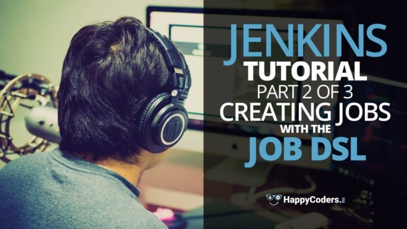 Jenkins tutorial: Creating jobs with the Job DSL - Feature image