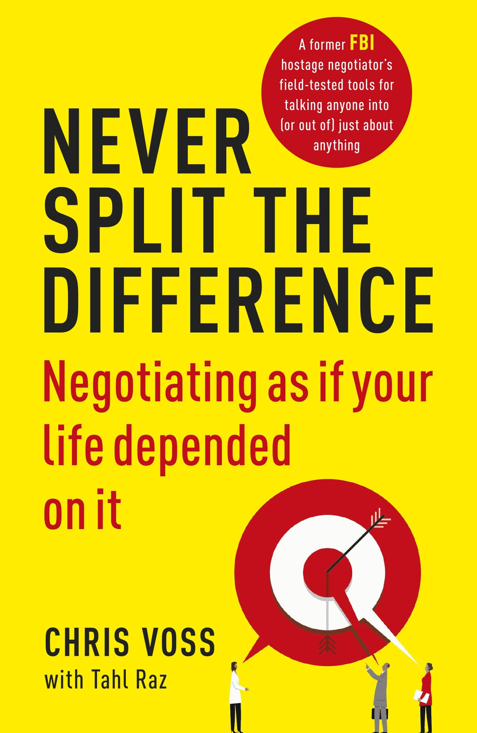 Never split the difference – negotiating as if your life depends on it