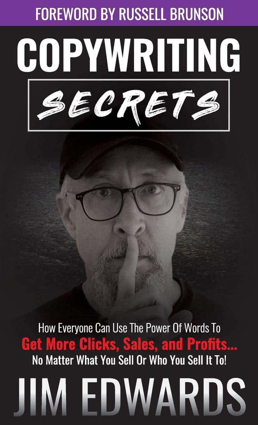 Copywriting Secrets: How Everyone Can Use the Power of Words to Get More Clicks, Sales, and Profits… No Matter What You Sell or Who You Sell It To! - Buchdeckel