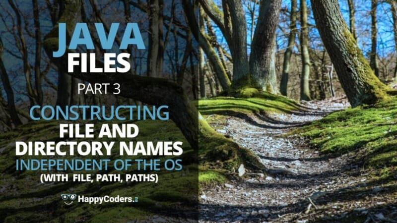 Java files - constructing file and directory names with File, Path, Paths - Feature image