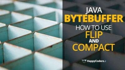 ByteBuffer How to use flip() and compact() - Feature image