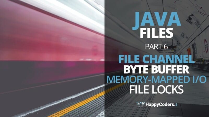 FileChannel, ByteBuffer, Memory-mapped I/O, Locks - Feature image