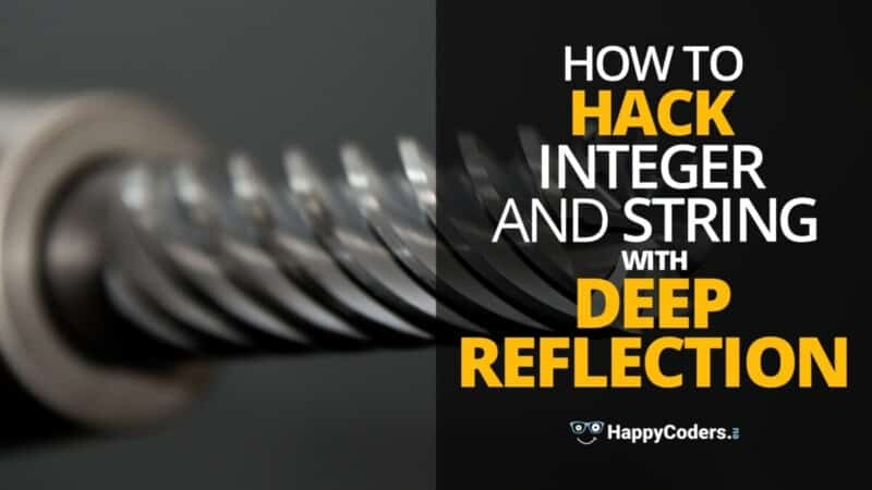 Java - How to Hack Integer and String With Deep Reflection - feature image
