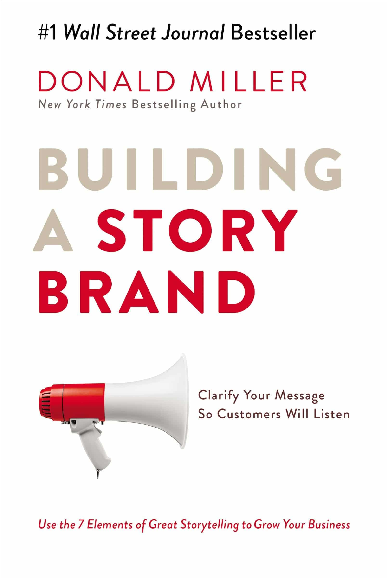 Building A Story Brand: Clarify Your Message So Customers Will Listen - Book Cover